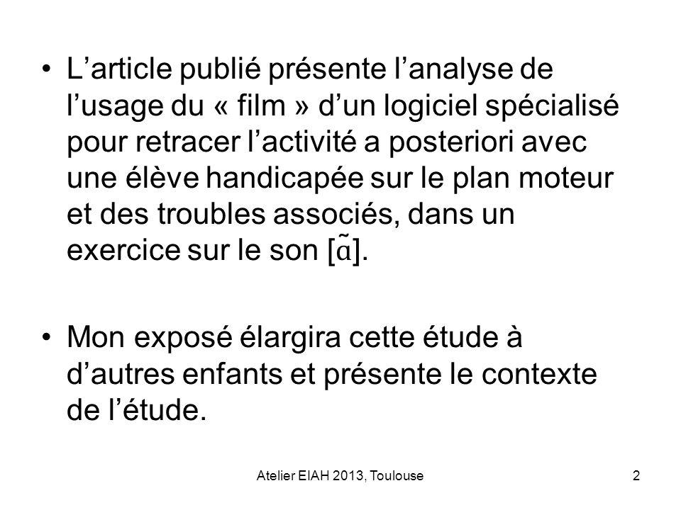 L'article publié présente l'analyse de l'usage du « film » d'un logiciel spécialisé pour retracer l'activité a posteriori avec une élève handicapée sur le plan moteur et des troubles associés, dans un exercice sur le son [ɑ̃].